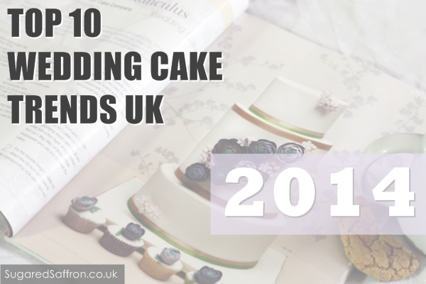 Top 10 Wedding Cake Trends 2014