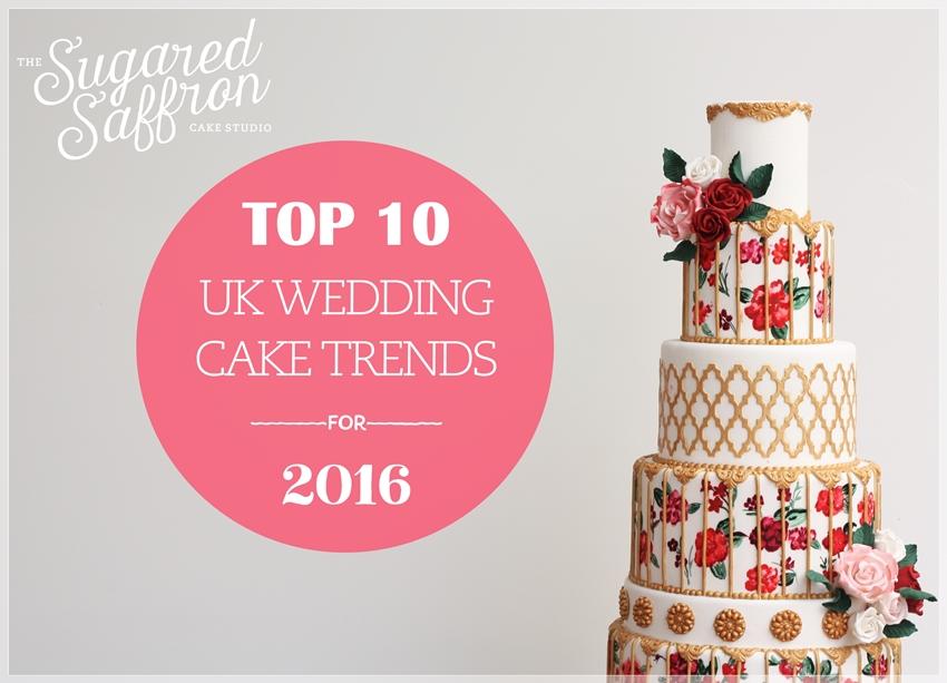 top 10 wedding cake trends uk 2016